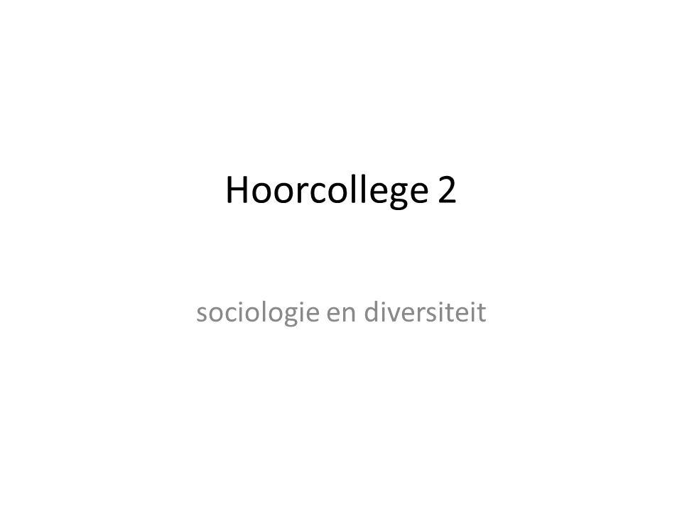 Hoorcollege 2 sociologie en diversiteit