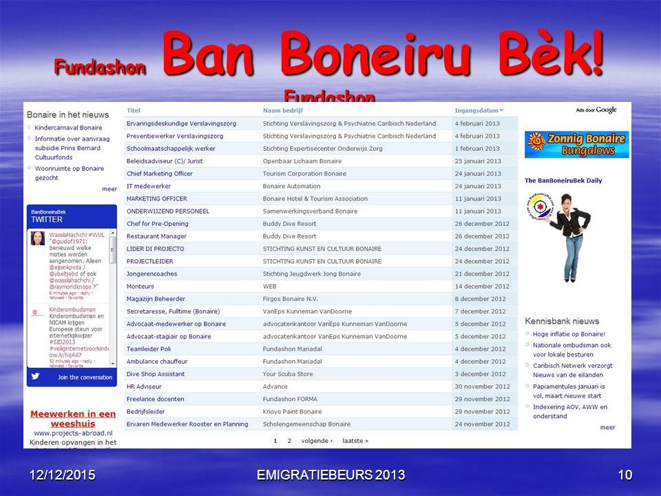 12/12/2015EMIGRATIEBEURS 201310 Fundashon Ban Boneiru Bèk! Fundashon