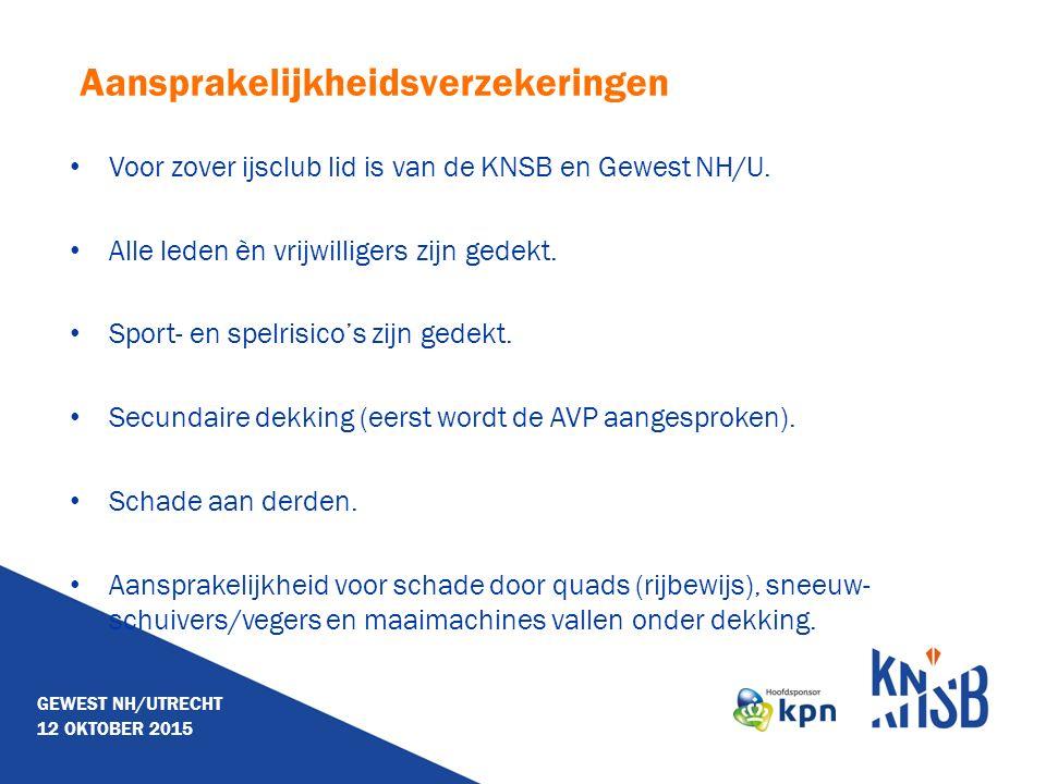 Aansprakelijkheidsverzekeringen Voor zover ijsclub lid is van de KNSB en Gewest NH/U.