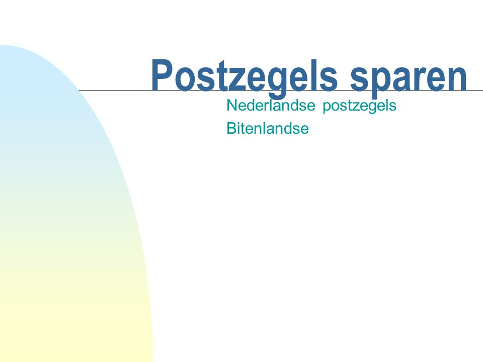 Postzegels sparen Nederlandse postzegels Bitenlandse