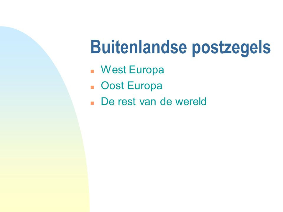Buitenlandse postzegels n West Europa n Oost Europa n De rest van de wereld