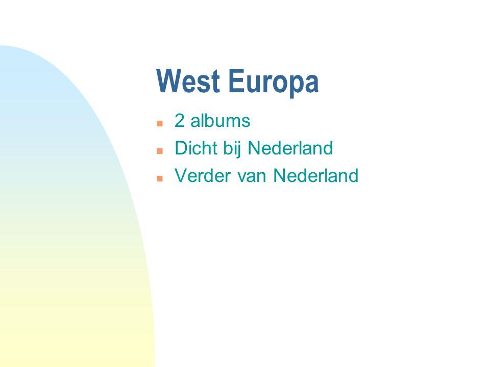 West Europa n 2 albums n Dicht bij Nederland n Verder van Nederland