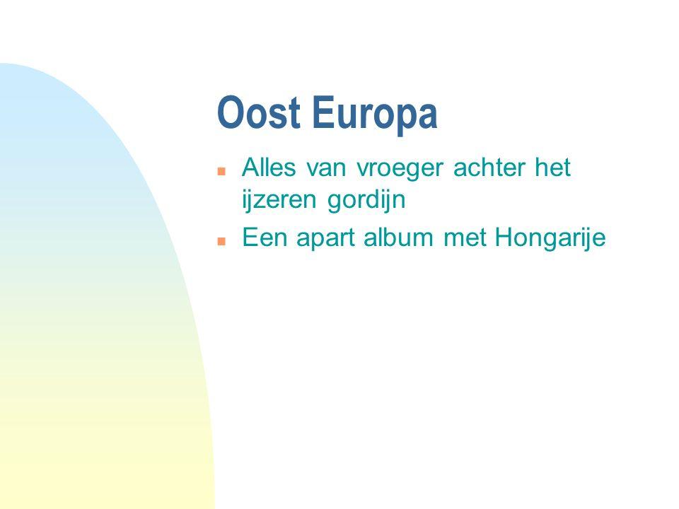 Oost Europa n Alles van vroeger achter het ijzeren gordijn n Een apart album met Hongarije