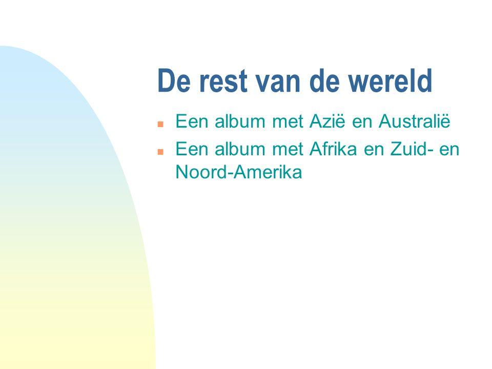 De rest van de wereld n Een album met Azië en Australië n Een album met Afrika en Zuid- en Noord-Amerika