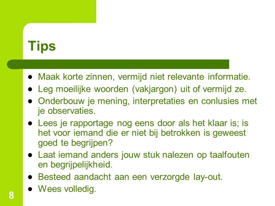 8 Tips Maak korte zinnen, vermijd niet relevante informatie.