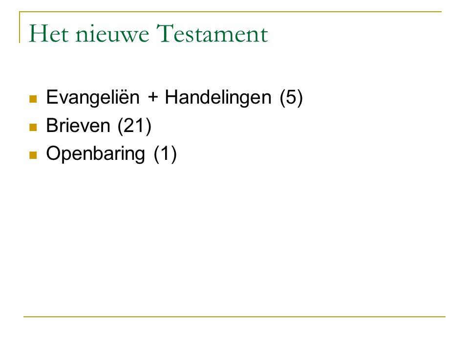 Het nieuwe Testament Evangeliën + Handelingen (5) Brieven (21) Openbaring (1)