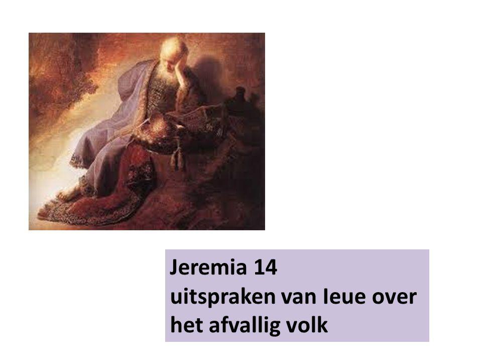 Jeremia 14 uitspraken van Ieue over het afvallig volk
