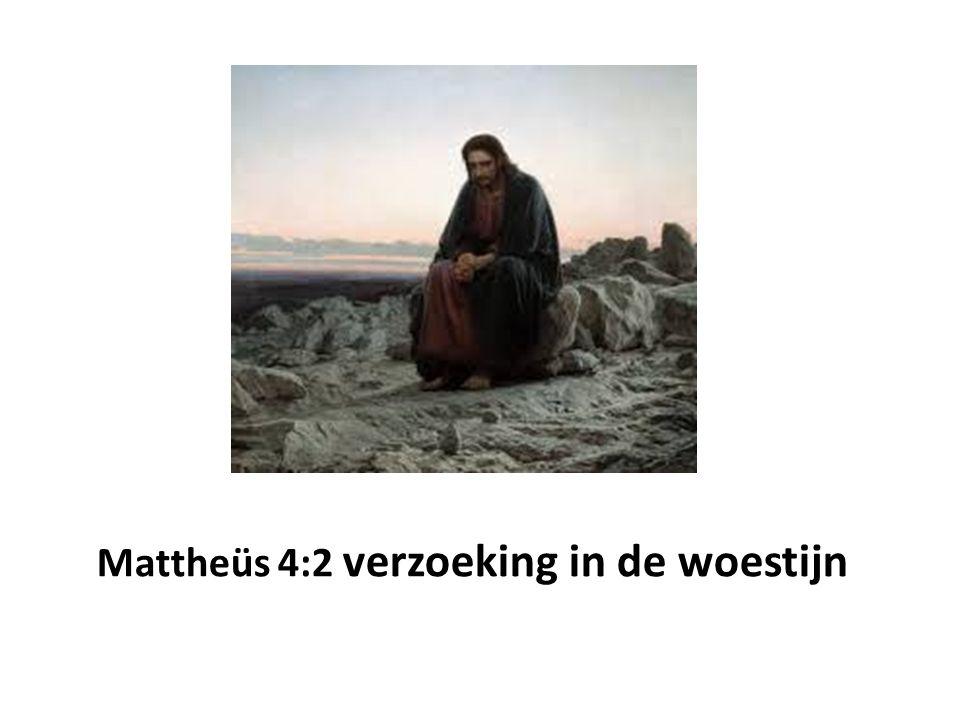 Mattheüs 4:2 verzoeking in de woestijn