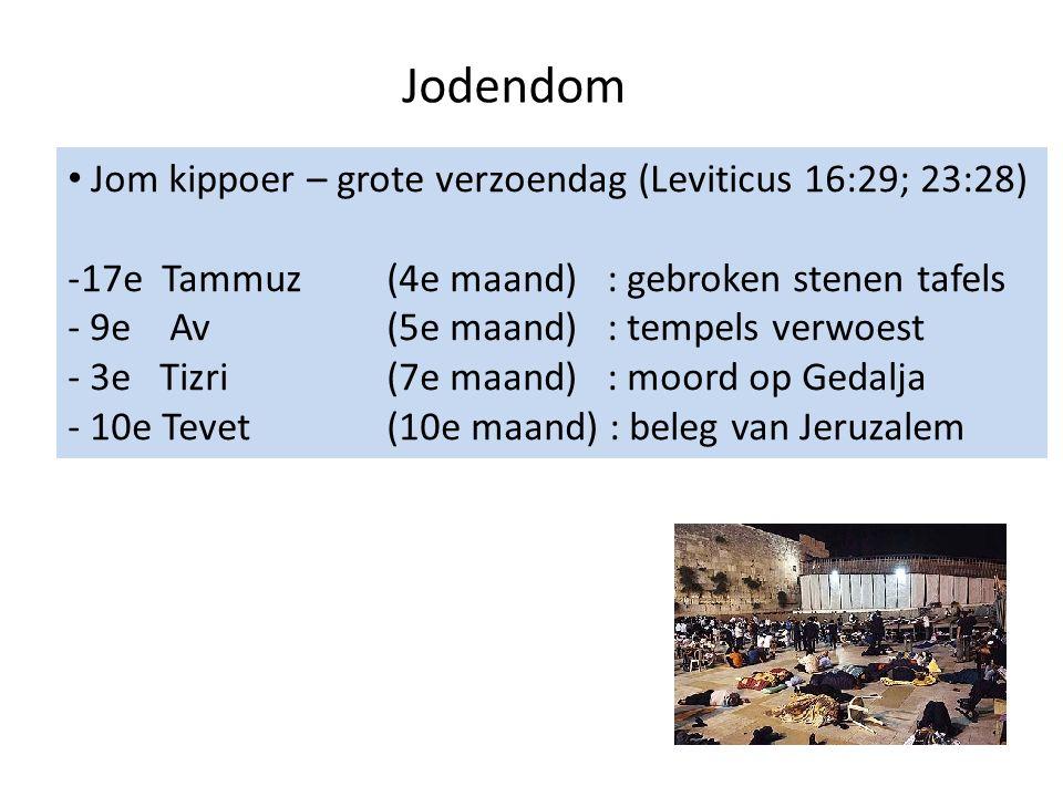 Jodendom Jom kippoer – grote verzoendag (Leviticus 16:29; 23:28) -17e Tammuz (4e maand) : gebroken stenen tafels - 9e Av(5e maand) : tempels verwoest