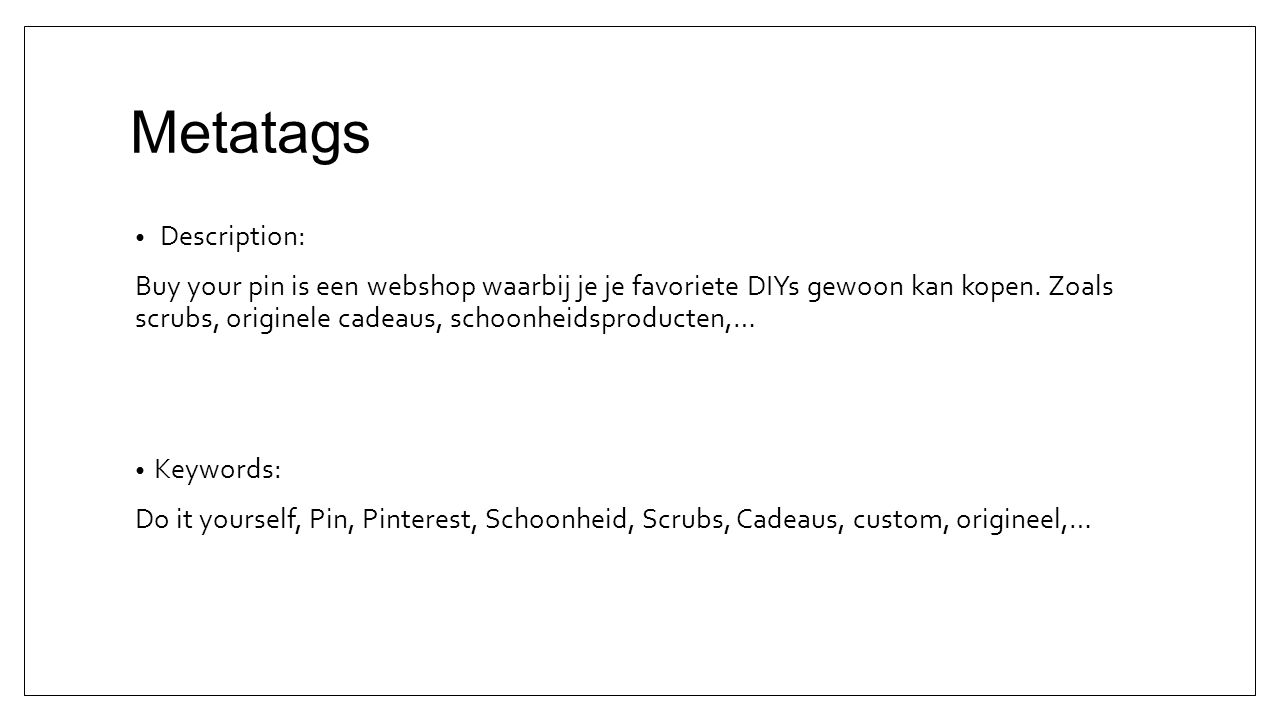 Metatags Description: Buy your pin is een webshop waarbij je je favoriete DIYs gewoon kan kopen.