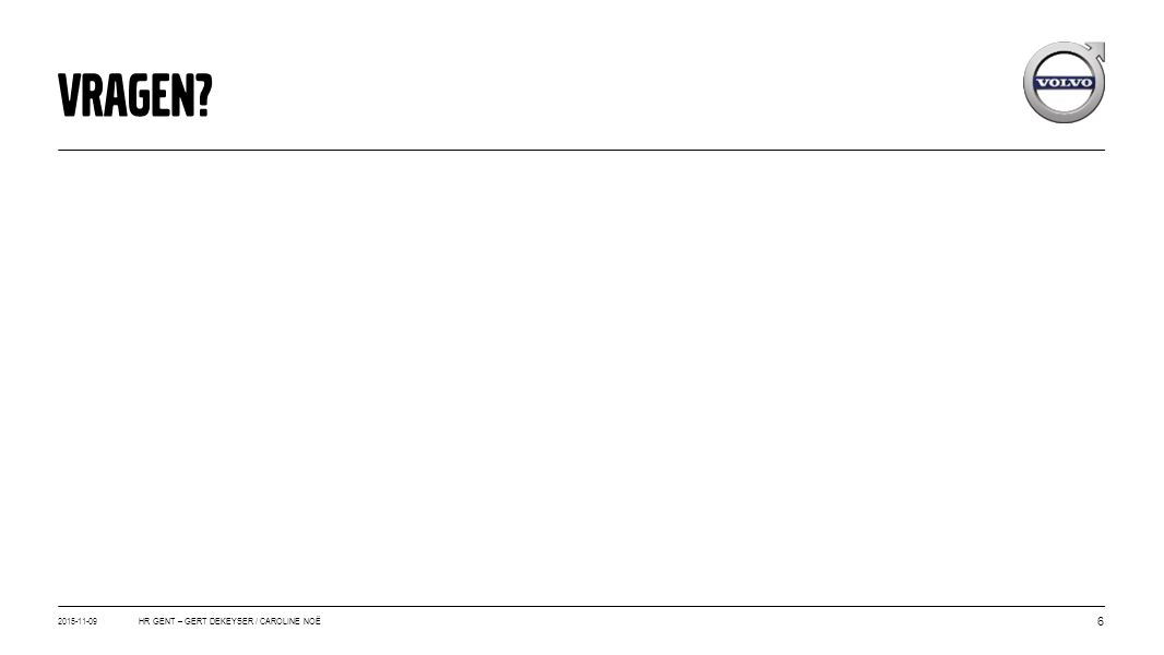 2015-11-09 6 HR GENT – GERT DEKEYSER / CAROLINE NOË VRAGEN?