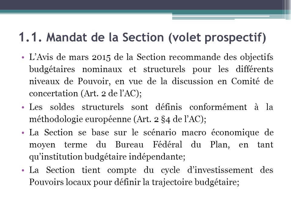1.1. Mandat de la Section (volet prospectif) L'Avis de mars 2015 de la Section recommande des objectifs budgétaires nominaux et structurels pour les d