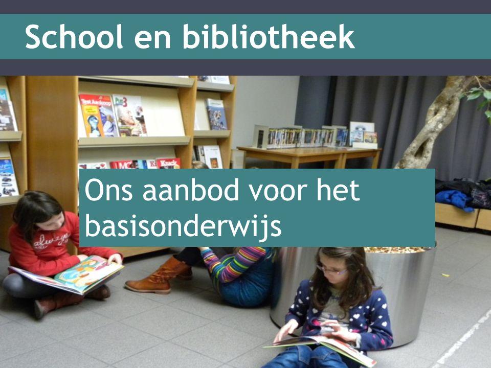 School en bibliotheek Ons aanbod voor het basisonderwijs