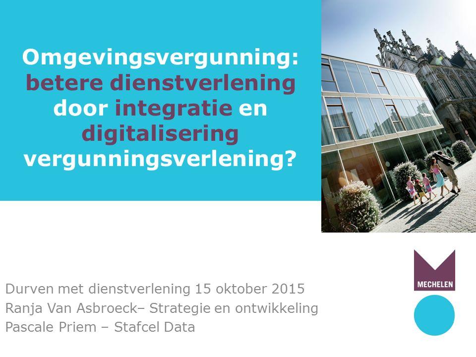 Omgevingsvergunning: betere dienstverlening door integratie en digitalisering vergunningsverlening.