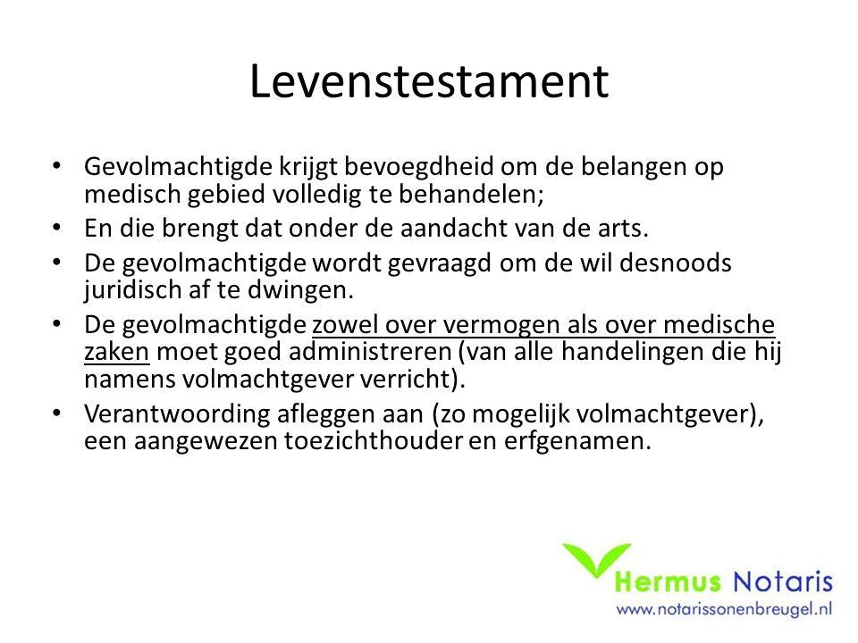 Levenstestament Gevolmachtigde krijgt bevoegdheid om de belangen op medisch gebied volledig te behandelen; En die brengt dat onder de aandacht van de arts.