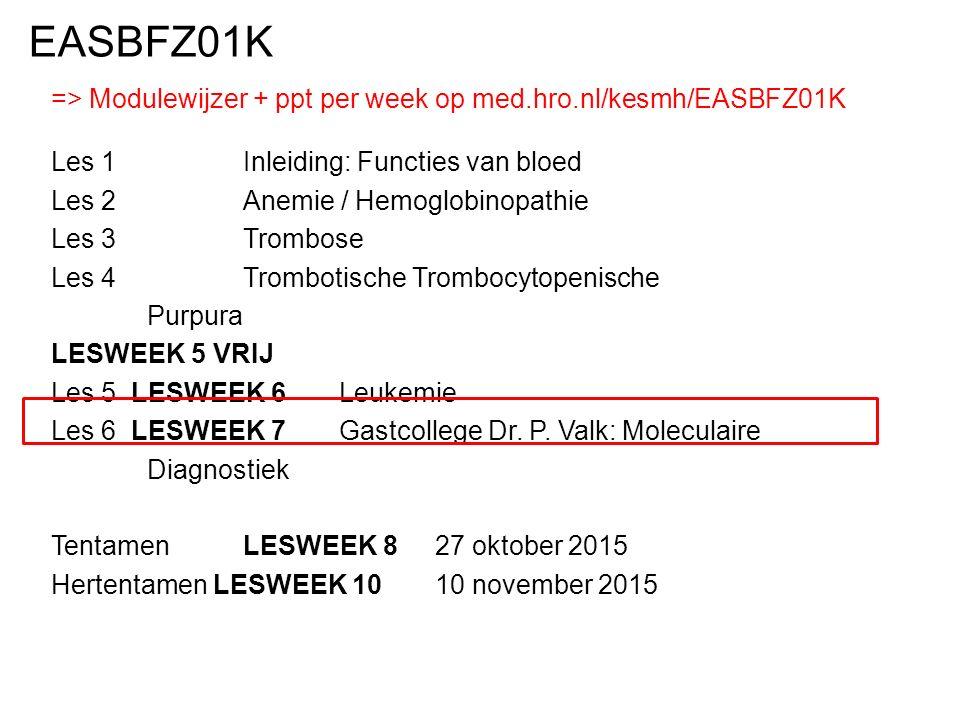 => Modulewijzer + ppt per week op med.hro.nl/kesmh/EASBFZ01K Les 1 Inleiding: Functies van bloed Les 2 Anemie / Hemoglobinopathie Les 3 Trombose Les 4