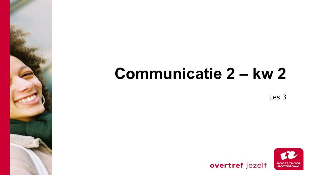 Communicatie 2 – kw 2 Les 3