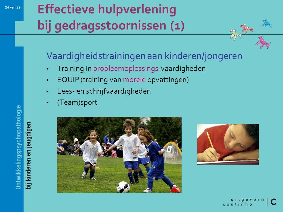 24 van 29 Effectieve hulpverlening bij gedragsstoornissen (1) Vaardigheidstrainingen aan kinderen/jongeren Training in probleemoplossings-vaardigheden