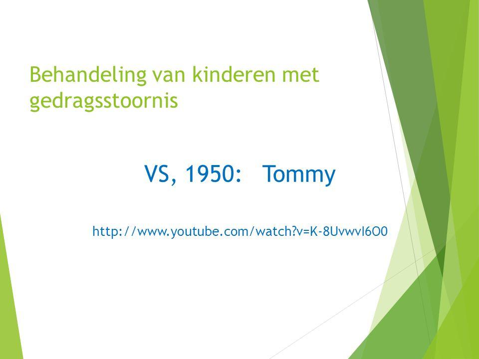 Behandeling van kinderen met gedragsstoornis VS, 1950: Tommy http://www.youtube.com/watch?v=K-8UvwvI6O0