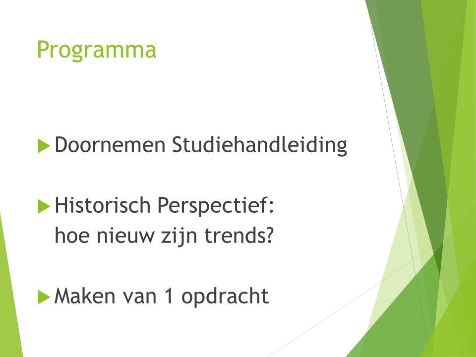Programma  Doornemen Studiehandleiding  Historisch Perspectief: hoe nieuw zijn trends.