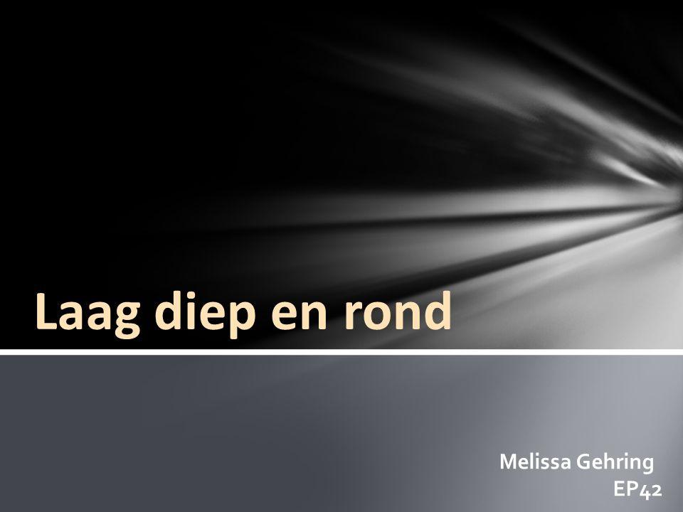 Laag diep en rond Melissa Gehring EP42