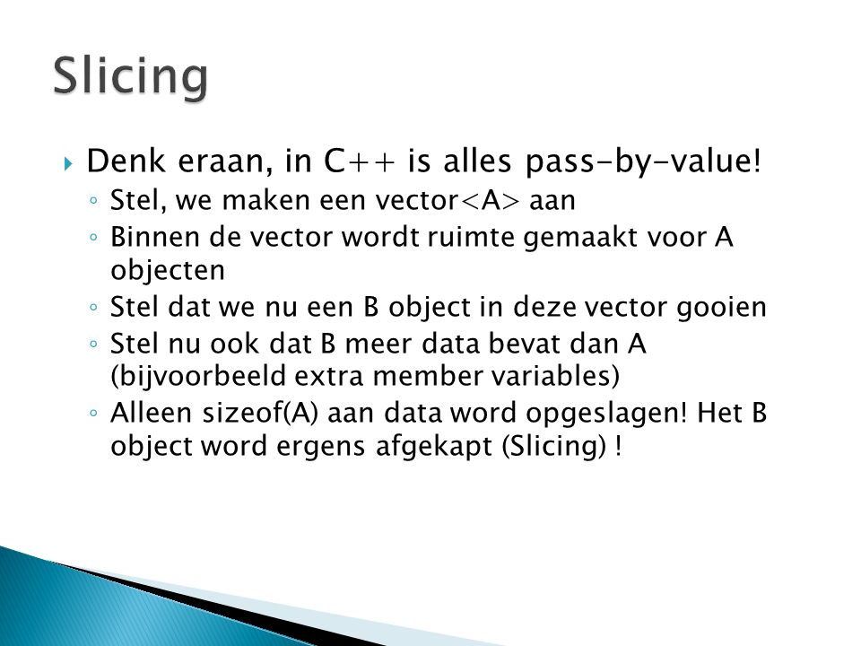  Denk eraan, in C++ is alles pass-by-value.