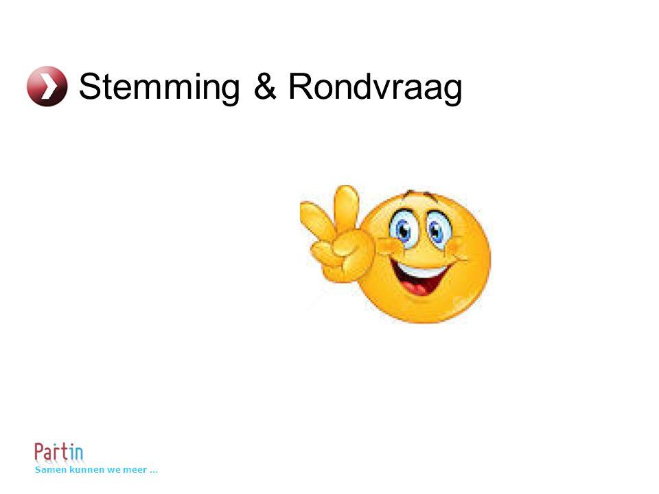 Samen kunnen we meer … Stemming & Rondvraag