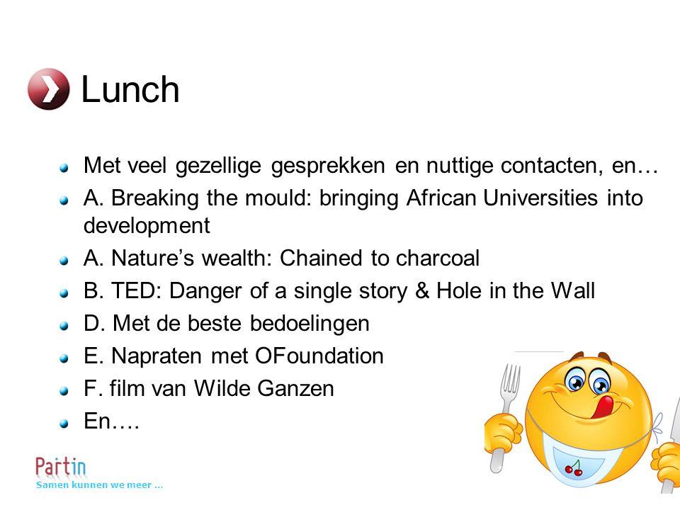 Samen kunnen we meer … Lunch Met veel gezellige gesprekken en nuttige contacten, en… A.