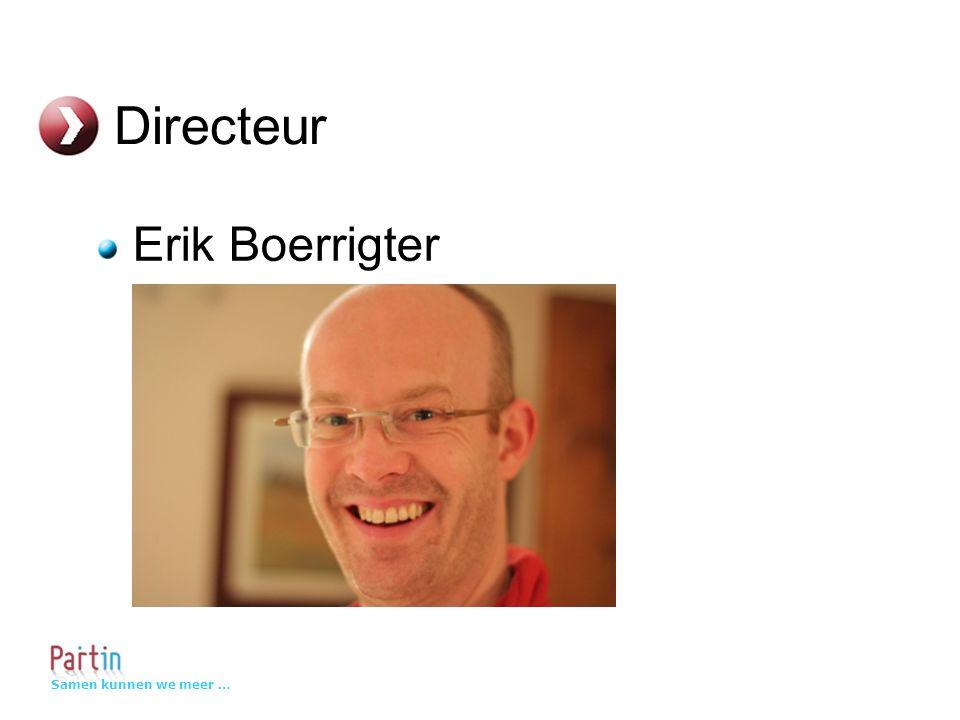 Samen kunnen we meer … Directeur Erik Boerrigter
