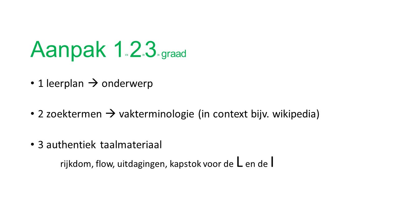 Aanpak 1 ste 2 de 3 de graad 1 leerplan  onderwerp 2 zoektermen  vakterminologie (in context bijv.