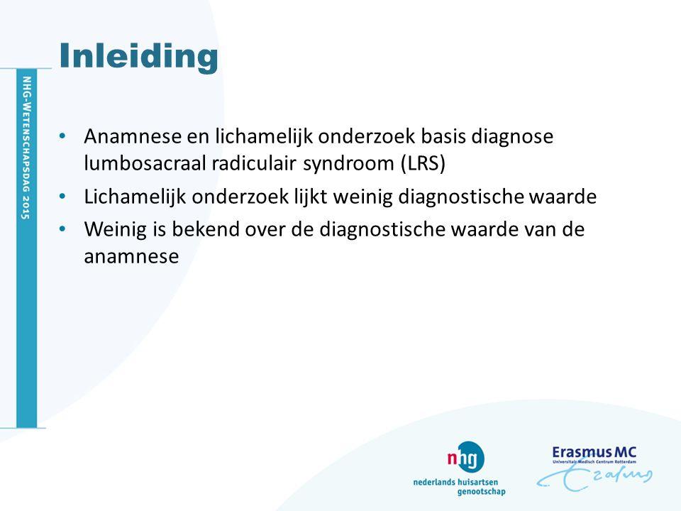 Inleiding Anamnese en lichamelijk onderzoek basis diagnose lumbosacraal radiculair syndroom (LRS) Lichamelijk onderzoek lijkt weinig diagnostische waa