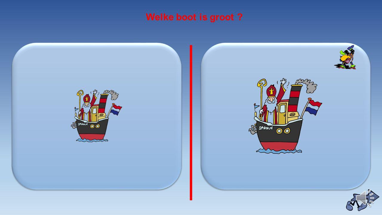 Welke boot is groot ?