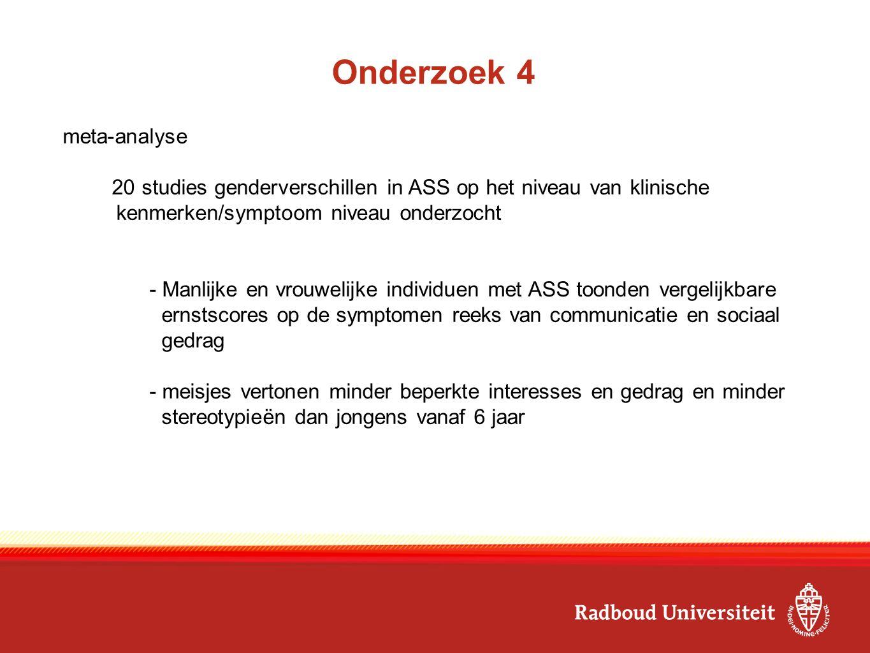 Onderzoek 4 meta-analyse 20 studies genderverschillen in ASS op het niveau van klinische kenmerken/symptoom niveau onderzocht - Manlijke en vrouwelijk
