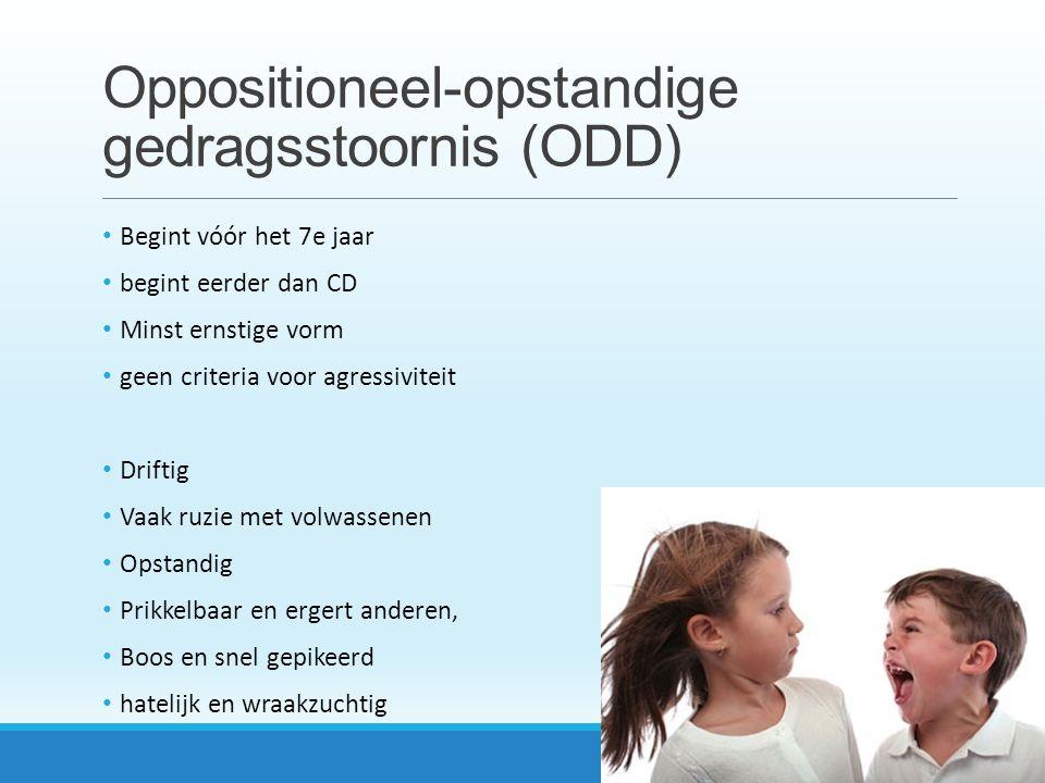 Oppositioneel-opstandige gedragsstoornis (ODD) Begint vóór het 7e jaar begint eerder dan CD Minst ernstige vorm geen criteria voor agressiviteit Drift