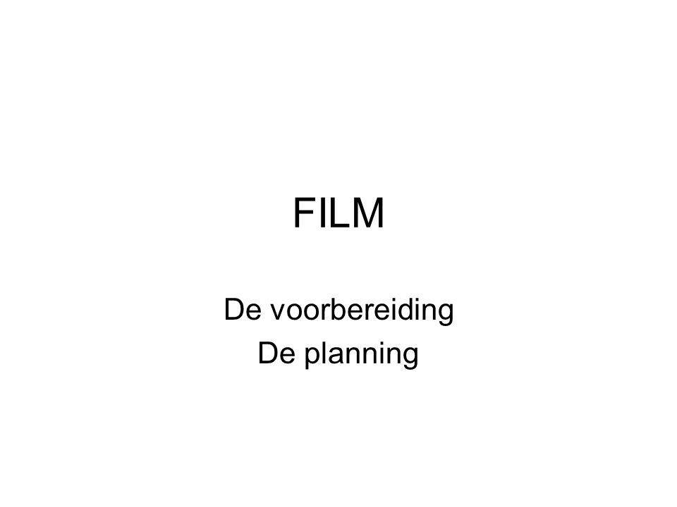 FILM De voorbereiding De planning