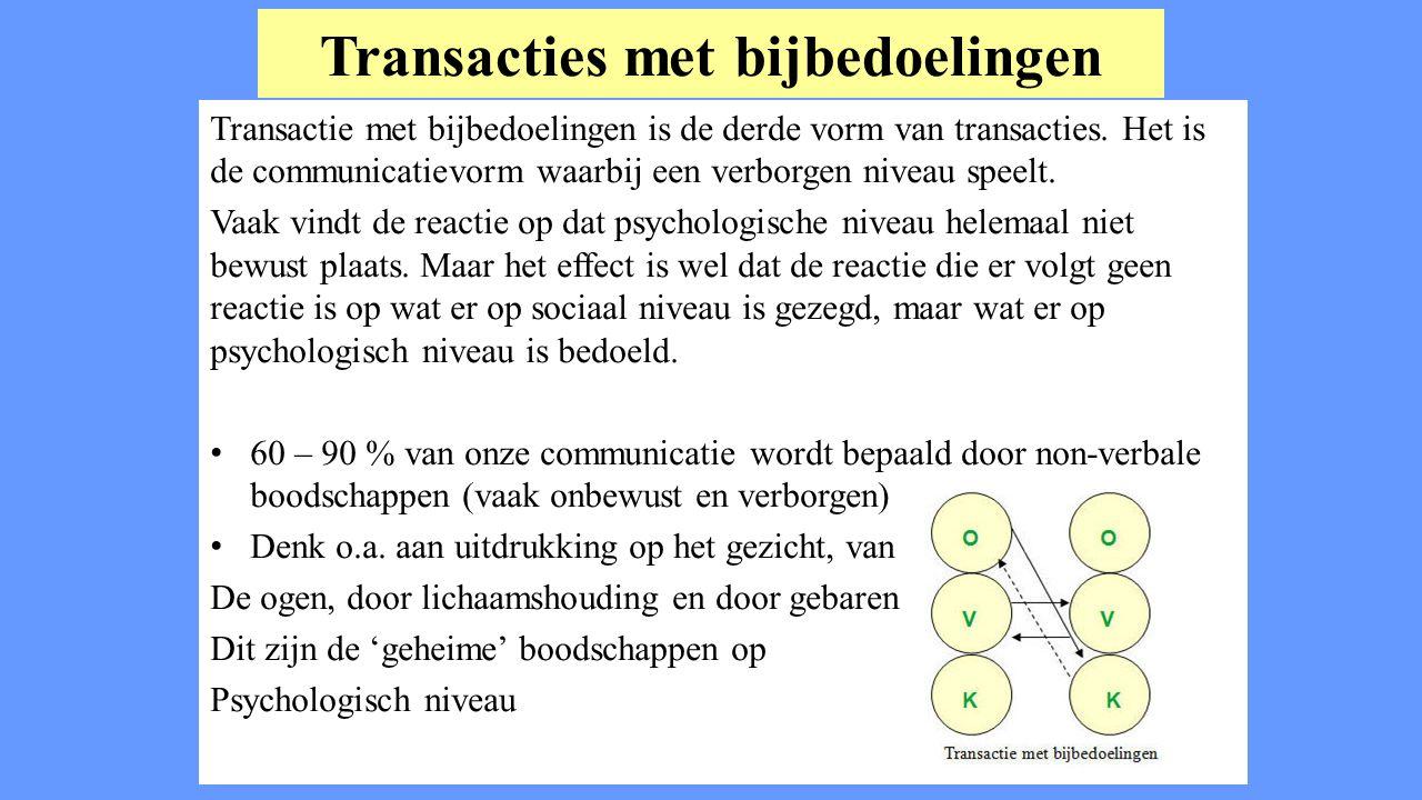 Transacties met bijbedoelingen Transactie met bijbedoelingen is de derde vorm van transacties. Het is de communicatievorm waarbij een verborgen niveau