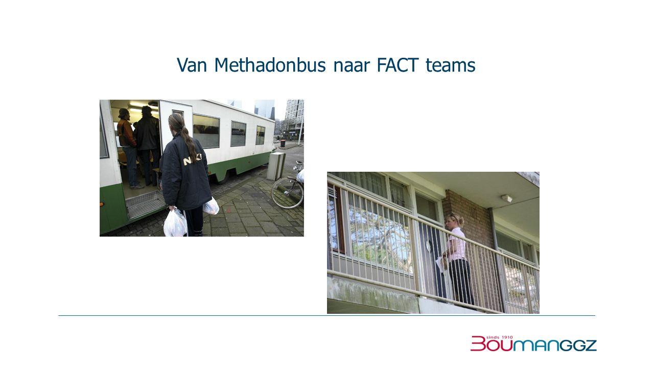 Van Methadonbus naar FACT teams