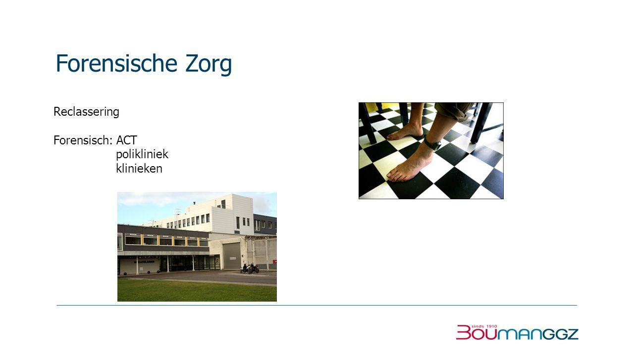 Forensische Zorg Reclassering Forensisch: ACT polikliniek klinieken