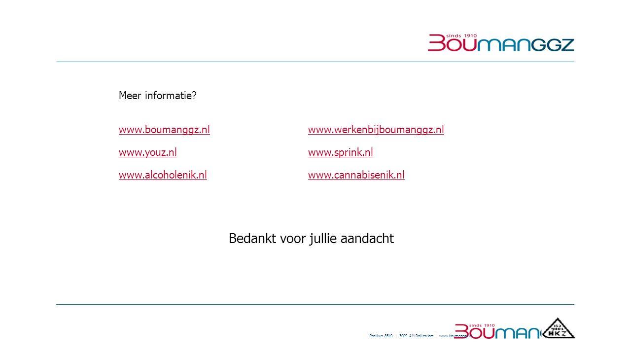 Postbus 8549 | 3009 AM Rotterdam | www.boumanggz.nl Meer informatie? www.boumanggz.nlwww.boumanggz.nl www.werkenbijboumanggz.nlwww.werkenbijboumanggz.