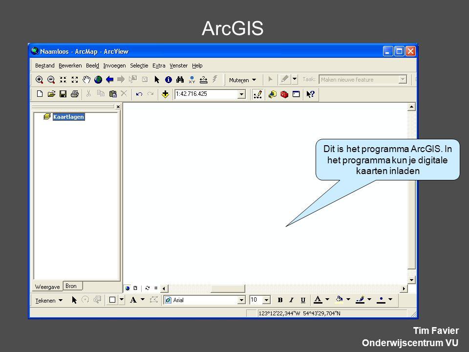ArcGIS Tim Favier Onderwijscentrum VU Dit is het programma ArcGIS. In het programma kun je digitale kaarten inladen