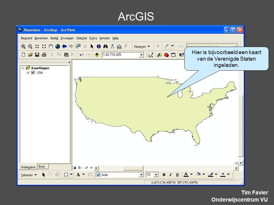 ArcGIS Tim Favier Onderwijscentrum VU Hier is bijvoorbeeld een kaart van de Verenigde Staten ingeladen.