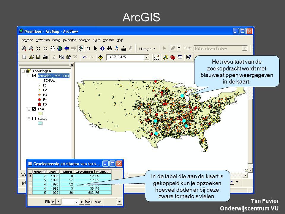 ArcGIS Tim Favier Onderwijscentrum VU Het resultaat van de zoekopdracht wordt met blauwe stippen weergegeven in de kaart. In de tabel die aan de kaart