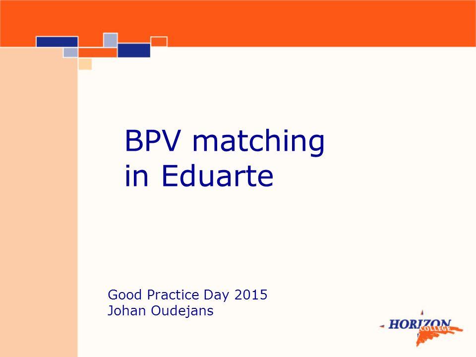 Statusverloop: -Kandidaat -Voorl.gematched -Gematched -Match akkoord -BPVO aangemaakt