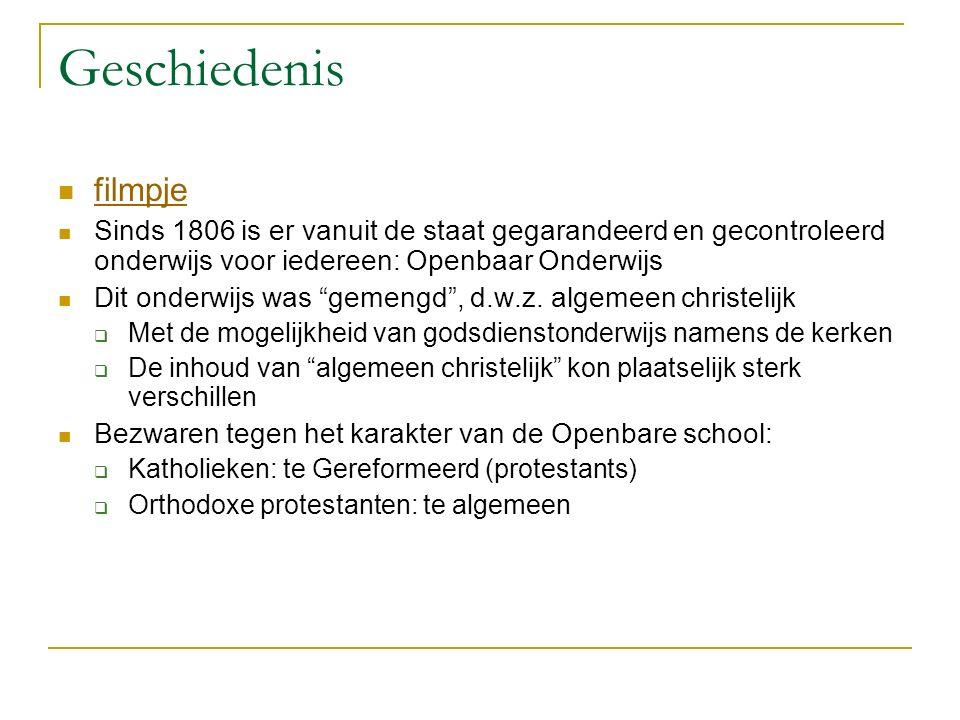 Geschiedenis filmpje Sinds 1806 is er vanuit de staat gegarandeerd en gecontroleerd onderwijs voor iedereen: Openbaar Onderwijs Dit onderwijs was gemengd , d.w.z.