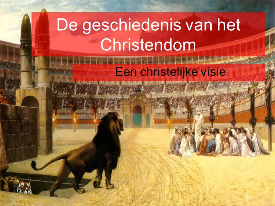 De geschiedenis van het Christendom Een christelijke visie