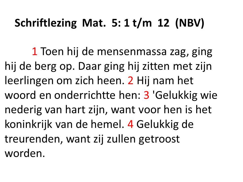 Schriftlezing Mat.5: 1 t/m 12 (NBV) 1 Toen hij de mensenmassa zag, ging hij de berg op.