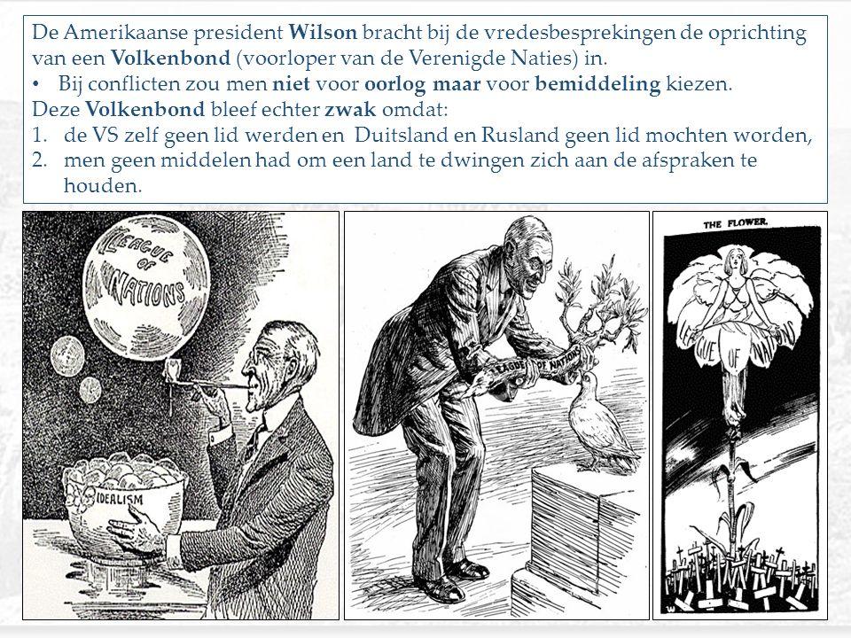De Amerikaanse president Wilson bracht bij de vredesbesprekingen de oprichting van een Volkenbond (voorloper van de Verenigde Naties) in. Bij conflict