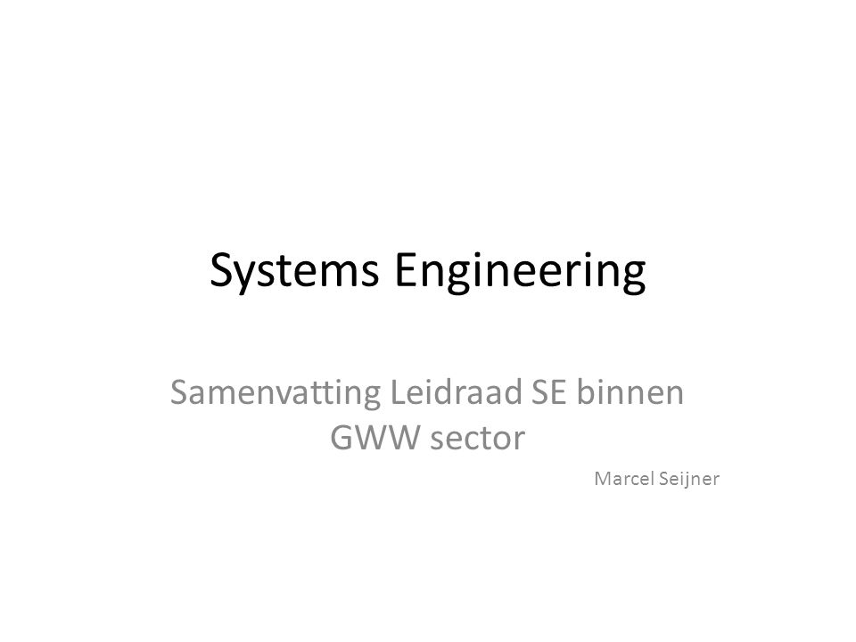 Definitie Systems Engineering 'an interdisciplinairy approach and means to enable the realization of successful systems.
