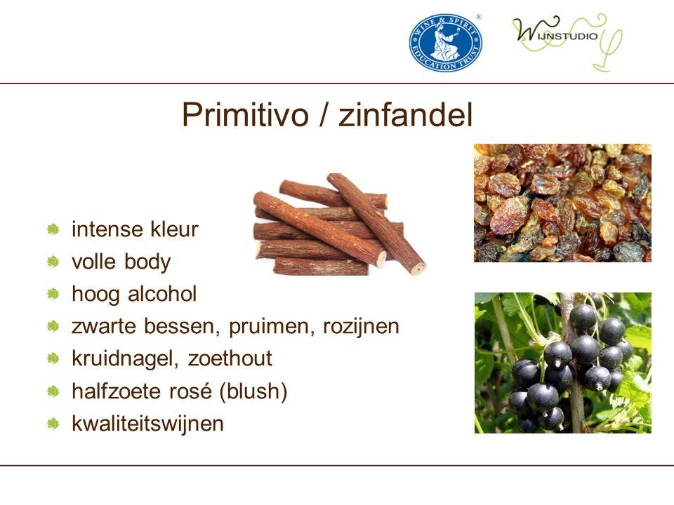 Primitivo / zinfandel intense kleur volle body hoog alcohol zwarte bessen, pruimen, rozijnen kruidnagel, zoethout halfzoete rosé (blush) kwaliteitswijnen