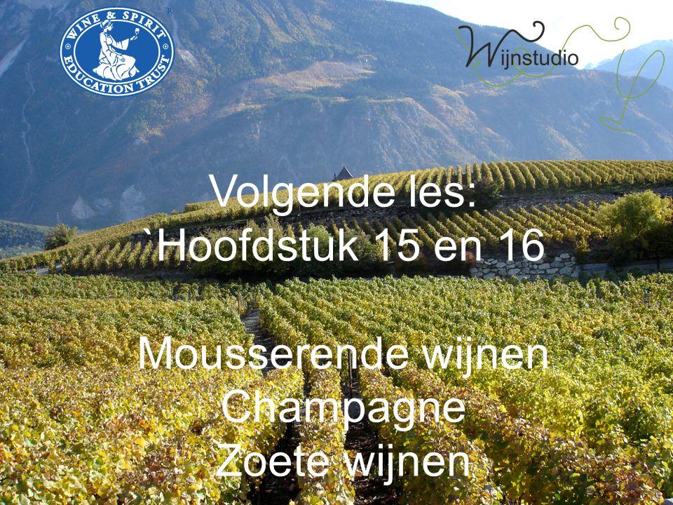 Volgende les: `Hoofdstuk 15 en 16 Mousserende wijnen Champagne Zoete wijnen